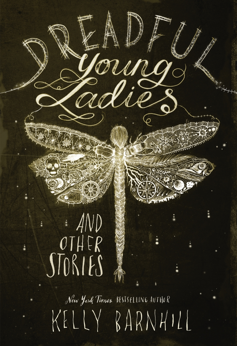 Dreadful Young Ladies by Kelly Barnhill