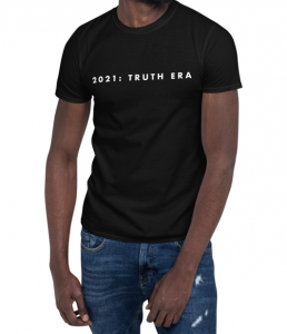 """""""2021: Truth Era"""" T-shirt designed by Andy Frye"""