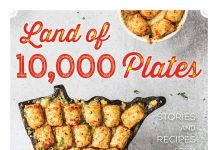 """Land of 10,000 Plates: Stories and Recipes from Minnesota"" by Patrice Johnson"