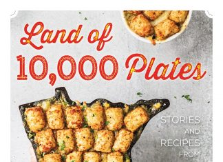 """""""Land of 10,000 Plates: Stories and Recipes from Minnesota"""" by Patrice Johnson"""